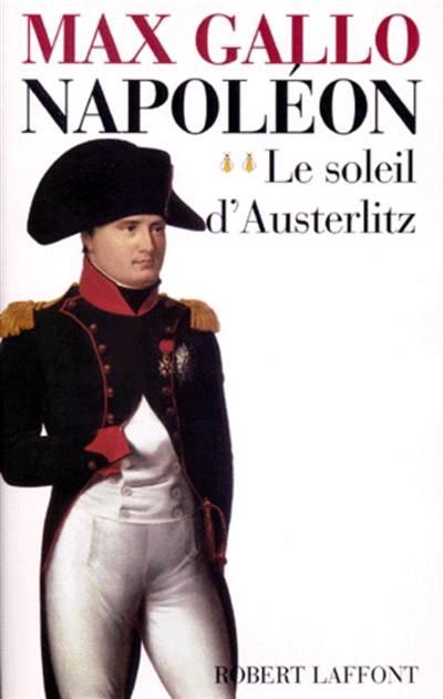 Napoléon T.2 ; Le Soleil D'austerlitz