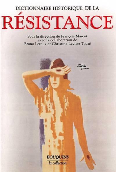 Dictionnaire Historique De La Resistance Resistance Interieure Et France Libre