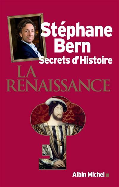 Secrets D'histoire ; La Renaissance