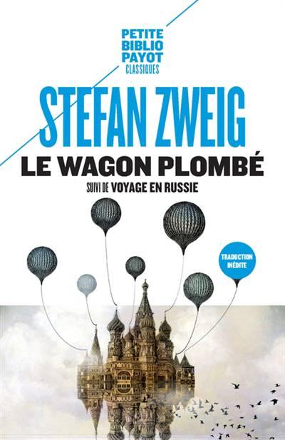 Le Wagon Plombé ; Le Voyage En Russie
