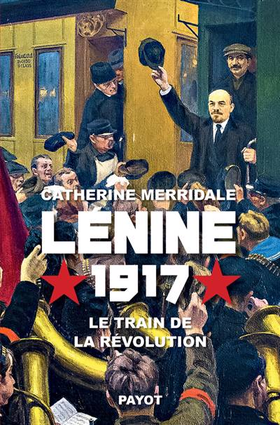 Lénine, 1917 ; Le Train De La Révolution