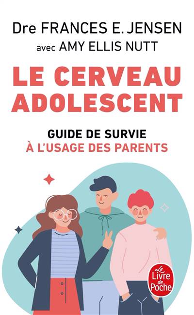 Le Cerveau Adolescent ; Guide De Survie à L'usage Des Parents
