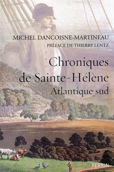 Chroniques De Sainte-hélène ; Atlantique Sud