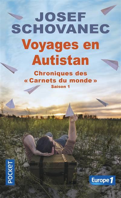 Chroniques Des 'carnets Du Monde' Saison 1 ; Voyages En Autistan