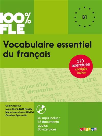 100% Fle ; Vocabulaire Essentiel Du Français Niveau B1