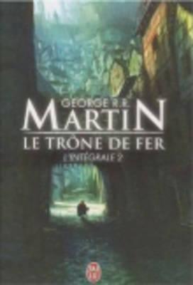 Le Trône De Fer ; Integrale Vol.2