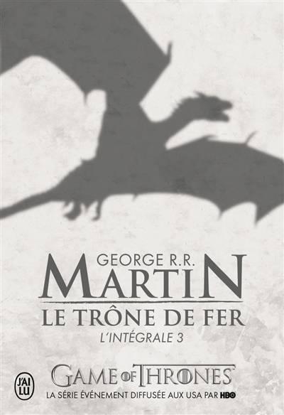 Le Trône De Fer ; Integrale Vol.3