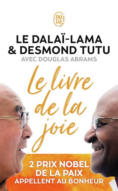 Le Livre De La Joie ; Deux Prix Nobel De La Paix Appellent Au Bonheur