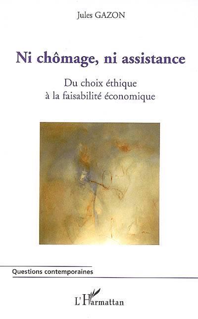 Ni Chômage, Ni Assistance ; Du Choix éthique à La Faisabilité économique