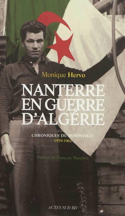 Nanterre En Guerre D'algérie ; Chroniques Du Bidonville 1959-1962
