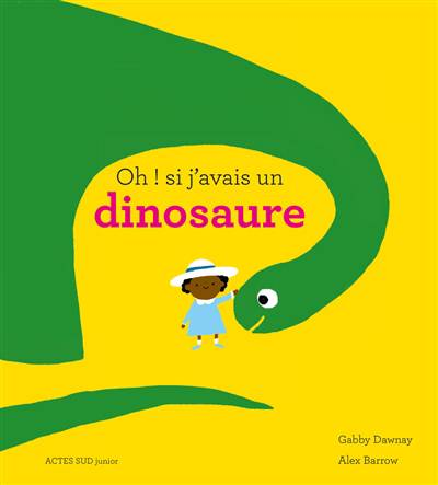 Oh ! Si J'avais Un Dinosaure