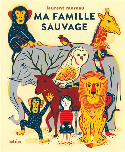 Ma Famille Sauvage Nouvelle Edition