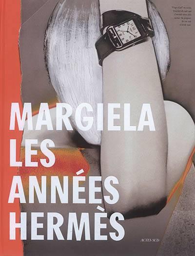 Margiela, Les Annees Hermes