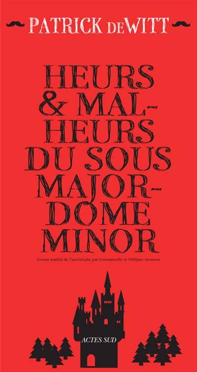 Heurs Et Malheurs Du Sous-majordome Minor