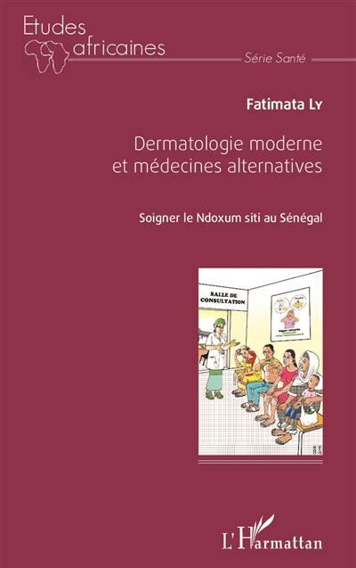 Dermatologie Moderne Et Médecine Alternatives ; Soigner Le Ndoxum Siti Au Sénégal