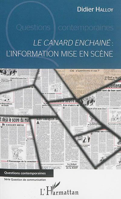 Le Canard Enchaîné ; L'information Mise En Scène