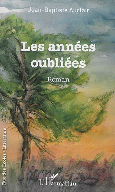 Annees Oubliees (les)