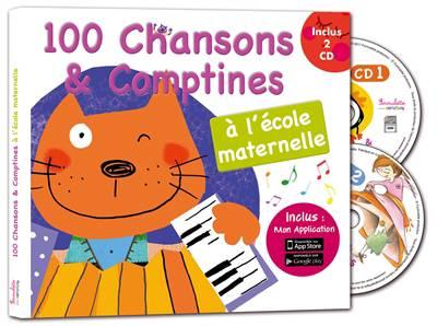 100 Chansons Et Comptines ; à L'école Maternelle
