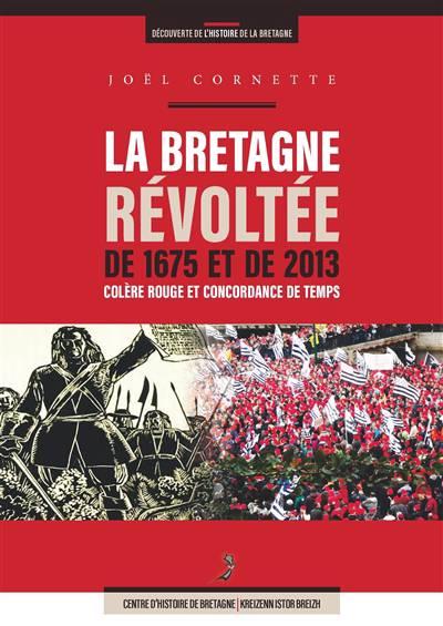La Bretagne Révoltée De 1675 Et De 2013 ; Colère Rouge Et Concordance De Temps