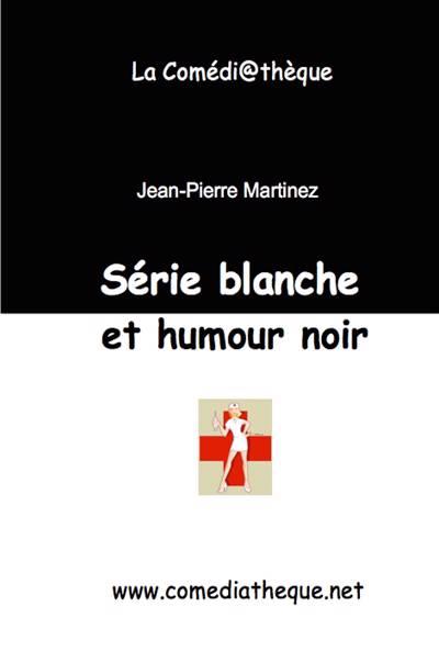 Serie Blanche Et Humour Noir