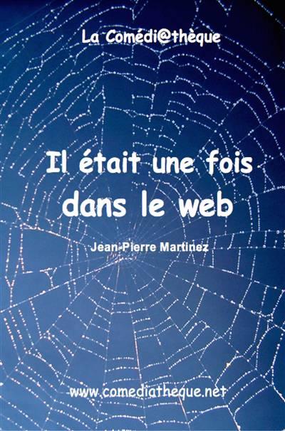 Il Etait Une Fois Dans Le Web