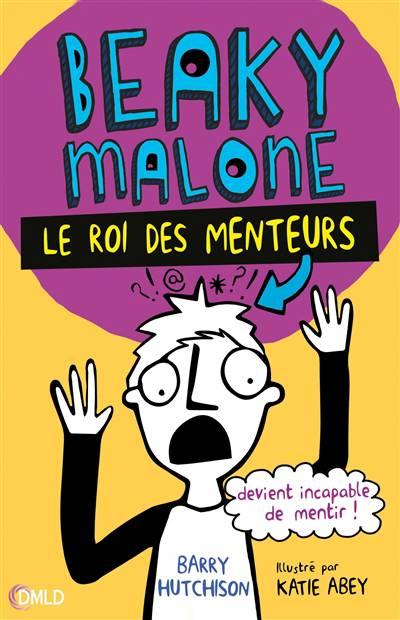 Beaky Malone T.1 ; Le Roi Des Menteurs