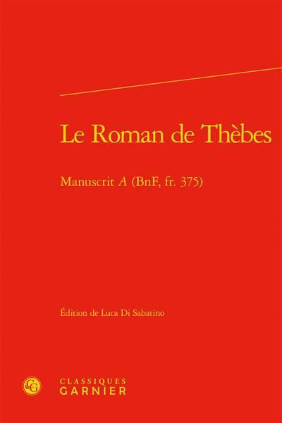 Le Roman De Thèbes ; Manuscrit 'a' (bnf, Fr. 375)