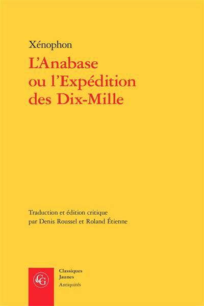 L'anabase Ou L'expédition Des Dix Mille