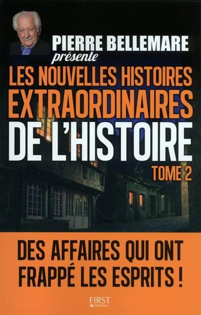Les Nouvelles Histoires Extraordinaires De L'histoire T.2