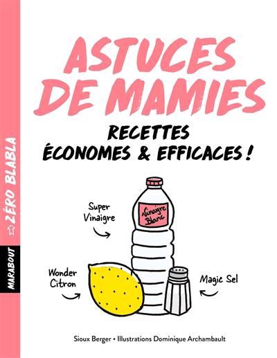 Zéro Blabla ; Astuces De Mamies