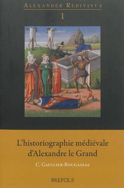 L'historiographie médiévale d'Alexandre le Grand