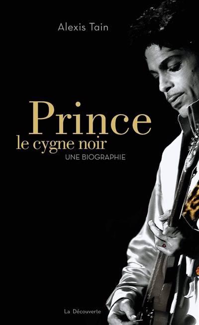 Prince, Le Cygne Noir ; Une Biographie