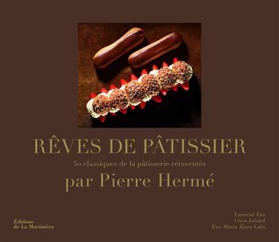 Rêves De Pâtissier ; 50 Classiques De La Pâtisserie Revisités Par Pierre Hermé
