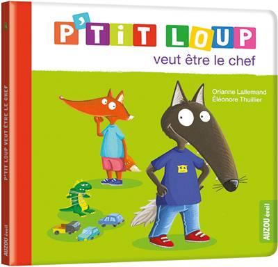 P'tit Loup Veut être Le Chef