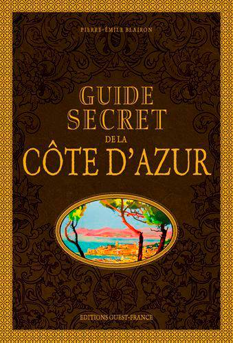 Guide Secret De La Cote D'azur