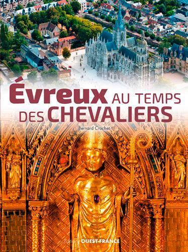 Evreux Au Temps Des Chevaliers