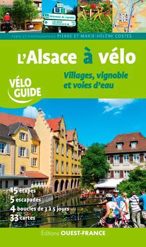 L'alsace à Velo ; Villages, Vignoble Et Voies D'eau