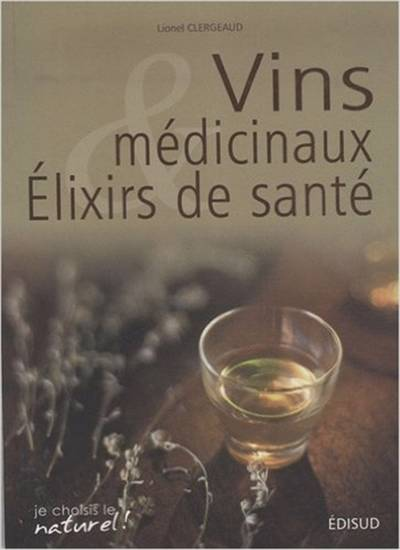 Vins Médicinaux Et Elixirs De Santé