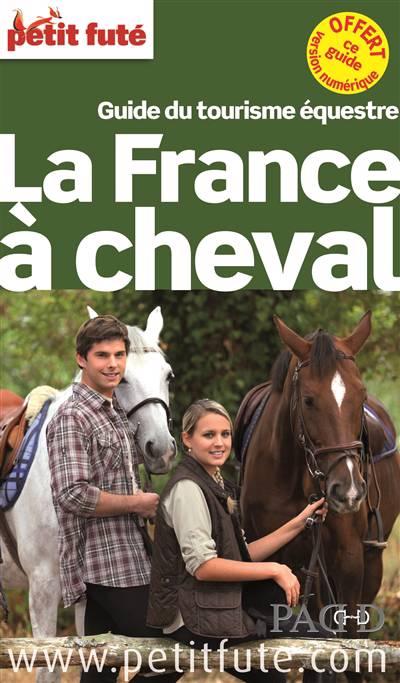 Guide Petit Fute ; Thematiques ; France à Cheval (édition 2014)