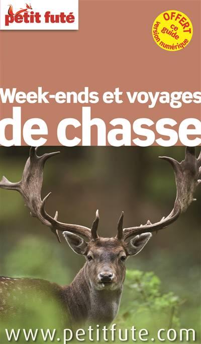 Guide Petit Fute ; Thematiques ; Week-ends Et Voyages De Chasse (édition 2015)