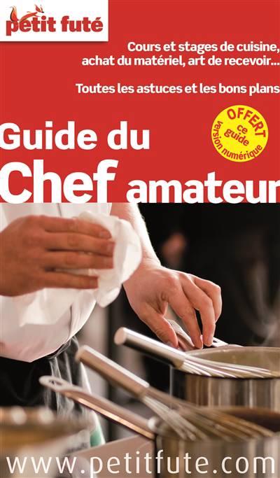 Guide Petit Fute ; Thematiques ; Guide Du Chef Amateur