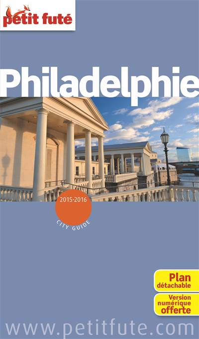 Guide Petit Fute ; City Guide ; Philadelphie (édition 2015)