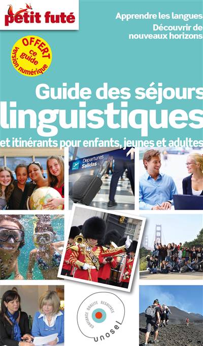 Guide Petit Fute ; Thematiques ; Guide Des Séjours Linguistiques Et Itinérants Pour Enfants, Jeunes Et Adultes