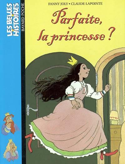 Parfaite La Princesse ? Relookage