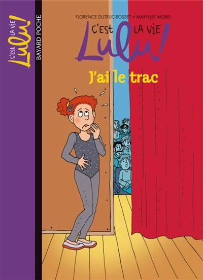 C'est La Vie Lulu T.13 ; J'ai Le Trac