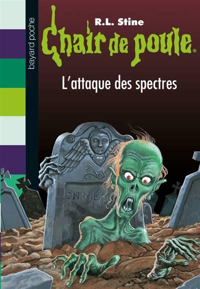 Chair De Poule T.53 ; L'attaque Des Spectres