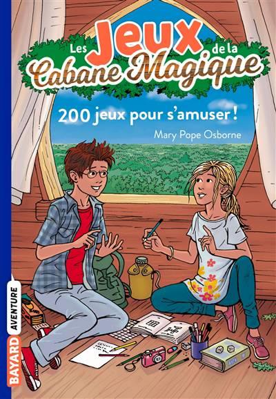 Les Jeux De La Cabane Magique T.1 ; 200 Jeux Pour S'amuser