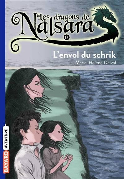 Les Dragons De Nalsara T.15 ; L'envol Du Schrik