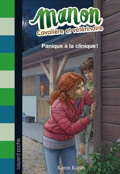 Manon Cavalière Et Vétérinaire T.3 ; Panique à La Clinique !