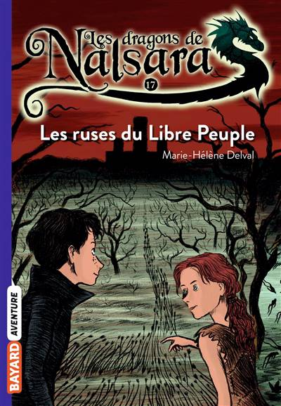 Les Dragons De Nalsara T.17 ; Les Ruses Du Libre Peuple